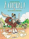 À cheval ! T02 - Qui s'y frotte s'hippique ! - Format Kindle - 7,99 €