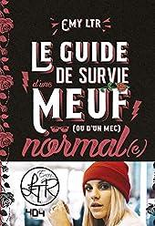 Le guide de survie d'une meuf (ou d'un mec) normal(e) - Le guide de survie d'une meuf normale - Roman humour geek - Dès 13 ans de Ltr Emy