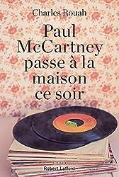 Paul McCartney passe à la maison ce soir de Charles ROUAH