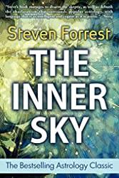 The Inner Sky - How to Make Wiser Choices for a More Fulfilling Life de Steven Forrest