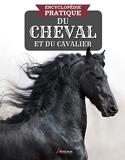 Encyclopédie pratique du cheval et du cavalier
