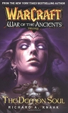 The Demon Soul - War of the Ancients: The Demon Soul Bk. 2 (Warcraft: War of the Ancients) by Richard A. Knaak (21-May-2005) Mass Market Paperback - 21/05/2005