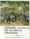 Histoire générale de la presse française, tome 2 - De 1815 à 1871