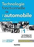 Technologie fonctionnelle de l'automobile - Tome 1 - 8e éd. - Le moteur et ses auxiliaires - Le moteur et ses auxiliaires