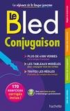 Le Bled Conjugaison - Hachette Éducation - 02/07/2014