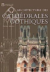 Architecture des cathédrales gothiques d'Olivier Mignon