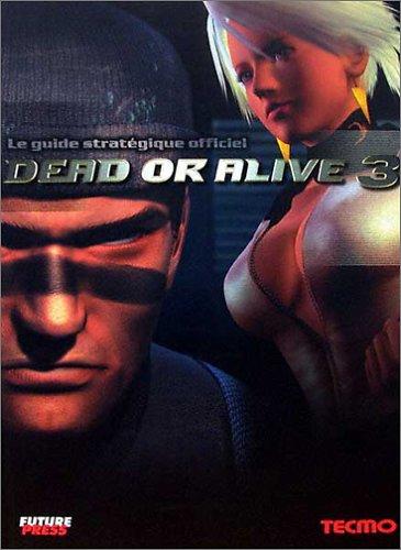Dead or Alive 3 - Le guide stratégique officiel