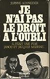 Je n'ai pas le droit à l'oubli - Il était une fois Janou et Jacques Mesrine...