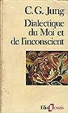 Dialectique du Moi et de l'inconscient - Gallimard