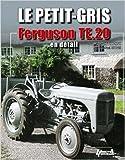 Le petit gris, Ferguson te.20 en détail (Anglais) de Michael Thorne ,Jean-Paul Estivie ( 11 mai 2015 ) - Histoire & Collections (11 mai 2015) - 11/05/2015