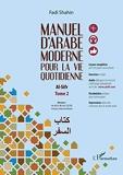 Manuel d'arabe moderne pour la vie quotidienne Al-Sifr - Tome 2, De A2 à B1 du CECRL niveau intermédiaire