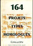 164 projets types homologués - Supplément à l'INFORMAT BATI-T.P. N° 55, Octobre 1971 - Albert Callon