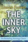 The Inner Sky - How to Make Wiser Choices for a More Fulfilling Life by Steven Forrest(2007-11-01) - Seven Paws Pr - 01/11/2007