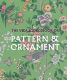 The V&A Sourcebook of Pattern and Ornament /anglais
