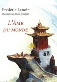 L'Âme du monde - Édition illustrée de LENOIR, Frédéric (2013) Broché