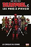 Deapool & les Pros à Payer - Le cirque du crime - Format Kindle - 21,99 €