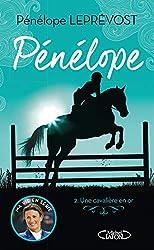 Pénélope Tome 2 - Une Cavalière En Or de Penelope Leprevost
