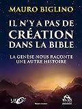 Il n'y a pas de création dans la Bible - La genèse nous raconte une autre histoire (Savoirs Anciens) - Format Kindle - 13,99 €