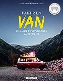 Partir en Van - Le guide pour voyager autrement