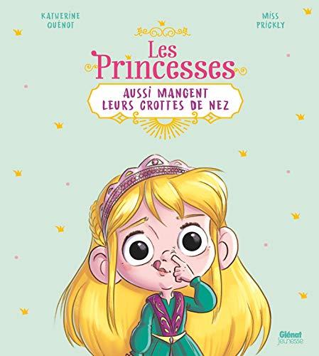 Les princesses aussi mangent leurs crottes de nez