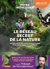 Le Réseau secret de la nature - Livre audio 1 CD MP3 de Peter Wohlleben