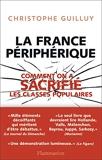 La France périphérique - Comment on a sacrifié les classes populaires - FLAMMARION - 17/09/2014