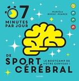 7 Minutes De Sport Cérébral Par Jour - Le programme quotidien pour muscler vos neurones