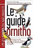 Le guide Ornitho - Le guide le plus complet des oiseaux d'Europe, d'Afrique du Nord et du Moyen-Orient : 900 espèces - Delachaux et Niestlé - 26/08/2010