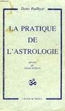 La pratique de l'astrologie - Pour comprendre l'homme. - Librairie de medicis - 01/01/1981