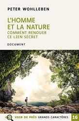 L'homme et la nature - Comment renouer ce lien secret de Peter Wohlleben