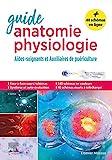 Guide anatomie et physiologie pour les AS et AP - Aides-soignants et Auxiliaires de puériculture - La référence