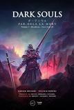 Dark Souls. Par-delà la mort - Volume 2- Bloodborne et Dark Souls III (RPG) - Format Kindle - 11,99 €