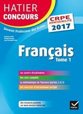Hatier Concours CRPE 2017 - Français Tome 1 - Epreuve écrite d'admissibilité de Micheline Cellier