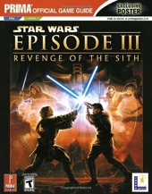 Star Wars - Episode III: Revenge of the Sith: Prima Official Game Guide de Michael Knight