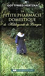 La petite pharmacie domestique de Hildegarde de Bingen de Gottfried Hertzka