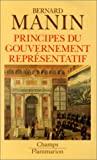 Principes du gouvernement representatif - FLAMMARION - 20/06/1997