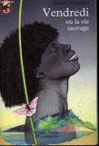 Vendredi ou la vie sauvage. collection castor poche n° 94 - 01/01/1993