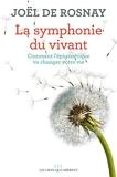 La symphonie du vivant - Comment l'épigénétique va changer votre vie - Format Kindle - 7,49 €