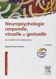 Neuropsychologie corporelle, visuelle et gestuelle - Du trouble à la rééducation