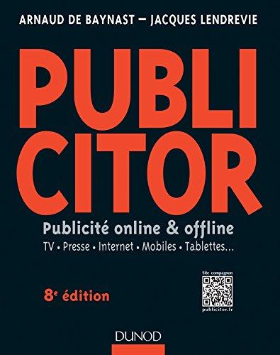 Publicitor - 8e éd.- Publicité online et offline (+ site compagnon)