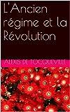 L'Ancien régime et la Révolution - Format Kindle - 0,99 €