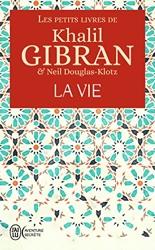 Les petits livres de Khalil Gibran:La vie de Khalil Gibran