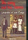 DU SANG SUR LES LIANES.LEOPOLD II ET SON CONGO - DIDIER HATIER - 01/01/1986