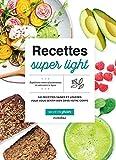Recettes super light - Ma vie en green