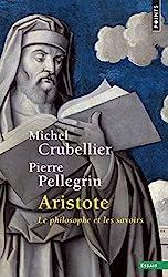 Aristote - Le philosophe et les savoirs de Michel Crubellier