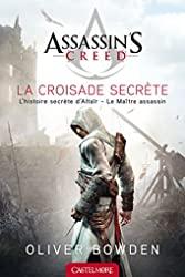 Assassin's Creed La Croisade secrète - Assassin's Creed d'Oliver Bowden