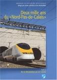 Deux mille ans du Nord-Pas-de-Calais - Tome 2, De la Révolution au XXIe siècle