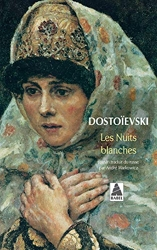Les Nuits blanches de Fedor Mikhaïlovitch Dostoïevski