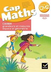 CAP Maths CM2 Ed. 2016 - Cahier grandeurs et mesures espace et geometrie de Roland Charnay