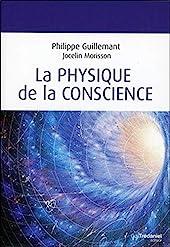 La physique de la conscience de Philippe Guillemant